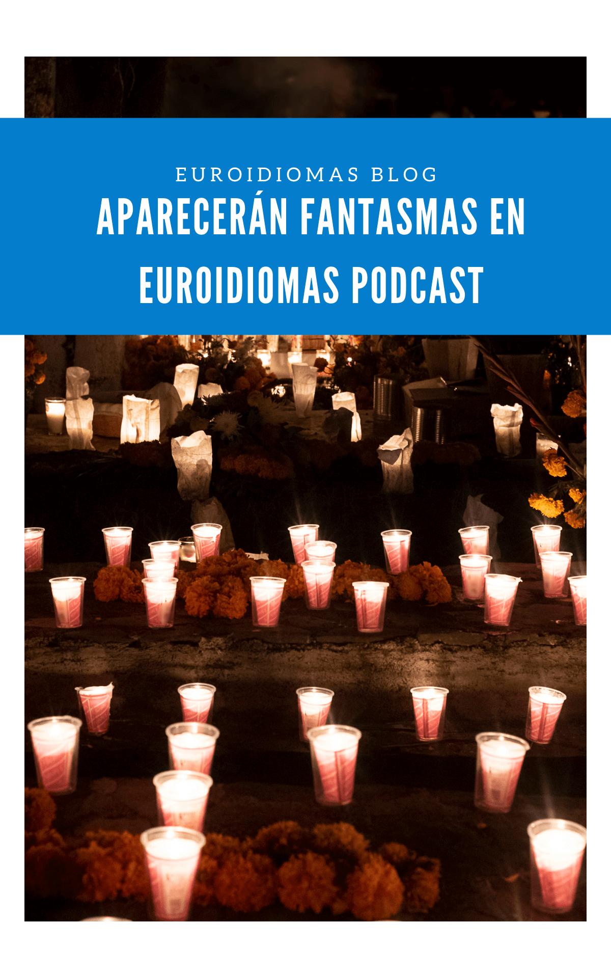 Aparecerán fantasmas en Euroidiomas Podcast