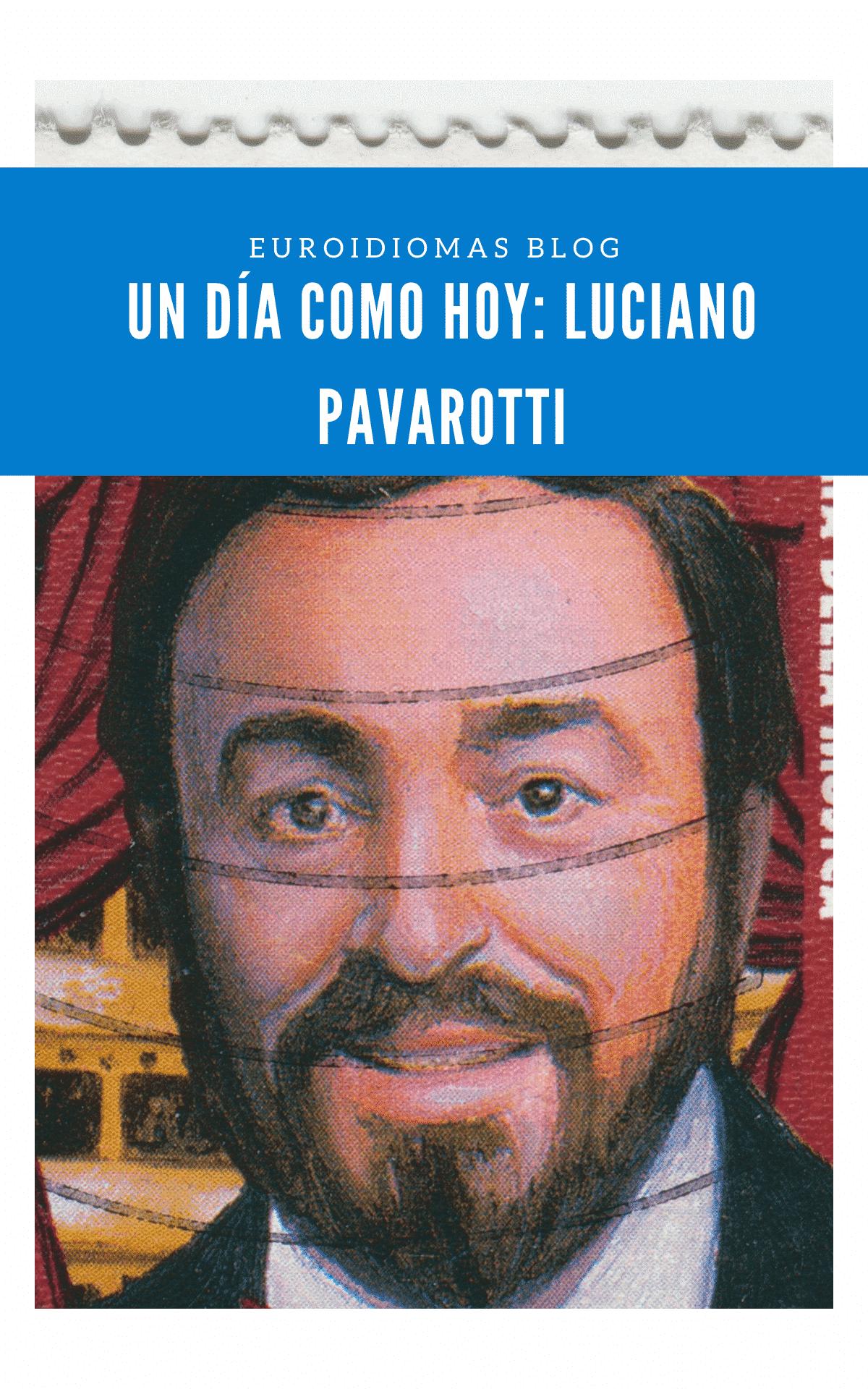 Un día como hoy: Luciano Pavarotti